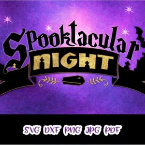 Halloween SVG Spooktacular Night Clipart Spook Print Cut Tee Decor Sublimation