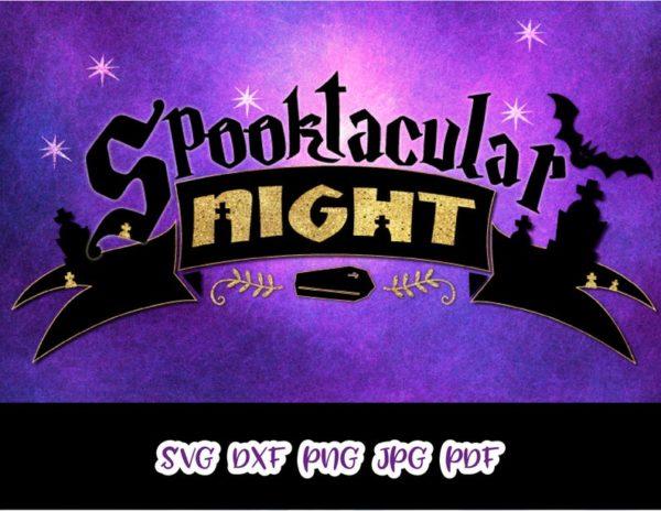 Halloween SVG Spooktacular Night Clipart Spook Print Cut Tee Decor Sublimation