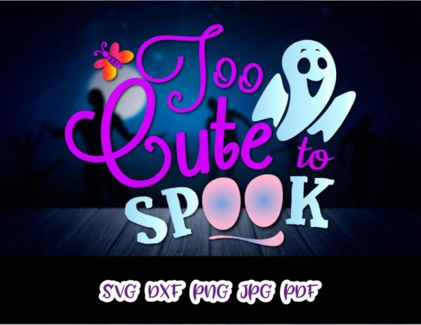 Halloween SVG Too Cute to Spook Ghost Clipart Print Baby Ghoul Outfit Bag cut Sign