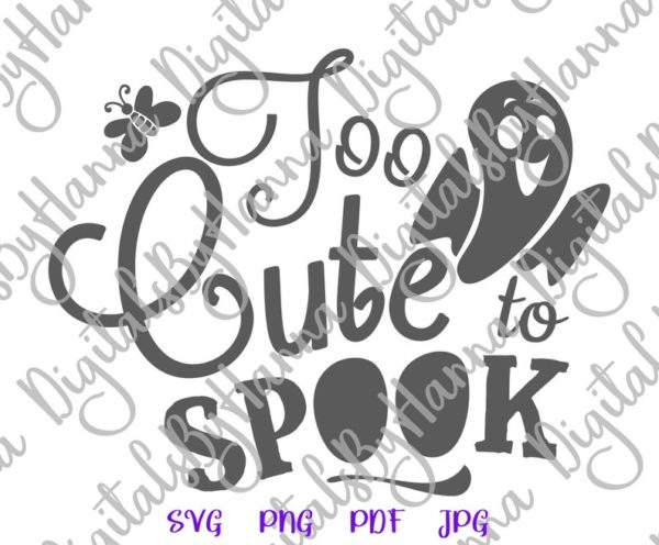Halloween SVG Too Cute to Spook Ghost Clipart Word Print tee Tumbler Baby Ghoul