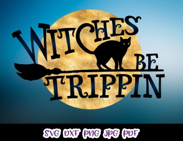 Halloween SVG Witches be Tripping Flying Broom Moon Cat Print Bag Sublimation cut
