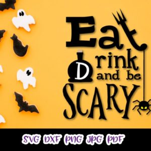 Happy Halloween Eat Drink Be Scary SVG Clipart Print Cut Outfit Tote Decor
