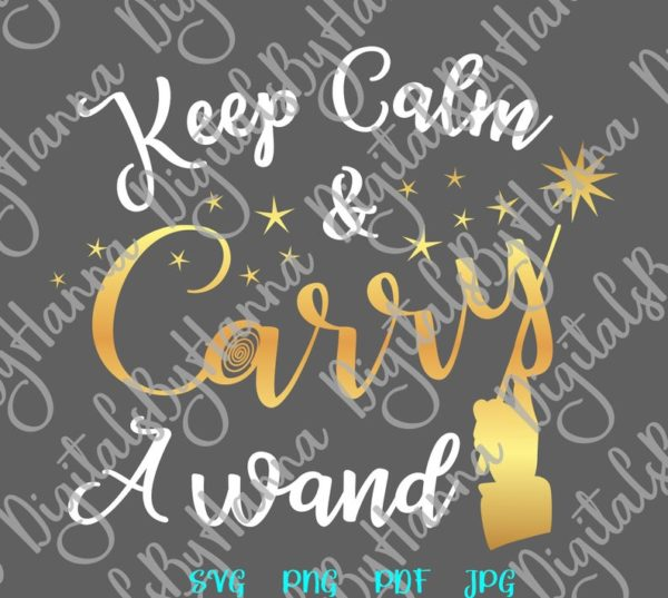 Happy Halloween Keep Calm and Carry a Wand SVG Clipart Sign Letter Print Cut Tee Outfit Tote Bag Sublimation