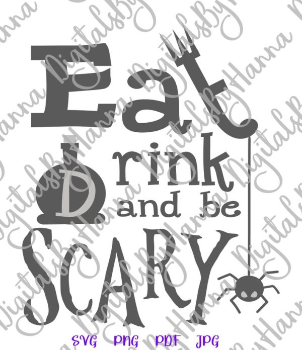 Happy Halloween SVG Eat Drink Be Scary Clipart Sign Letter Print Cut Tee Outfit Tote Bag Decor